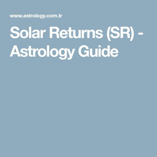 Solar Returns Sr Astrology Guide Astrology Pinterest
