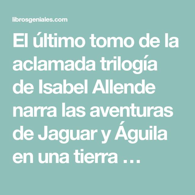 El  U00faltimo Tomo De La Aclamada Trilog U00eda De Isabel Allende