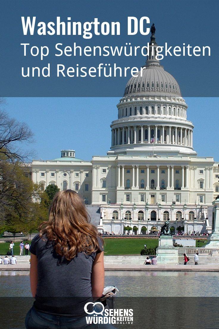 Das Weisse Haus Das Kapitol Oder Die National Mall Mit Den Vielen Museen Das Sind U A Die Top Washington Dc Sehenswurdigkeiten Washington Sehenswurdigkeiten