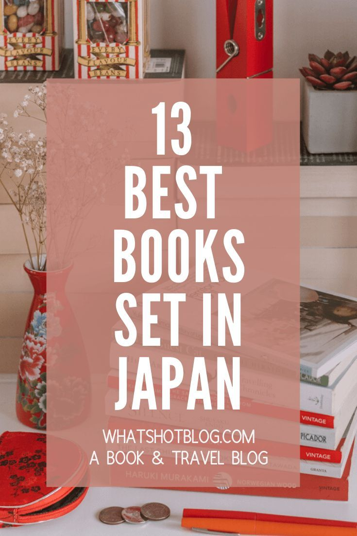 These are some of the top Japanese books ever published and need to be on your bookshelves before your trip to Japan! All of these titles are books set in Japan and books by Japanese authors. #whatshotblog #japanese #japan #booklovers #bookrecommendations #asia #translated #bestbookstoread #japantravel #literarytravel