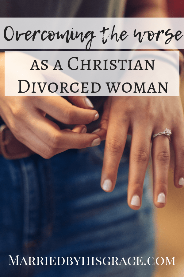 Divorce as a Christian Woman | Married By His Grace Blog | Christian