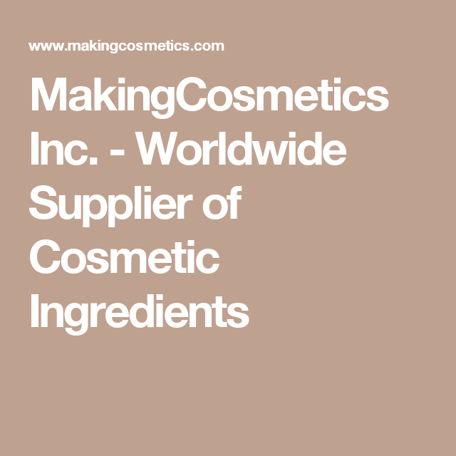MakingCosmetics Inc  - Worldwide Supplier of Cosmetic Ingredients
