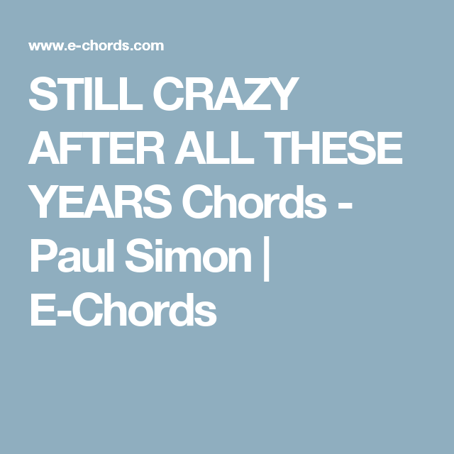 Still Crazy After All These Years Chords Paul Simon E Chords