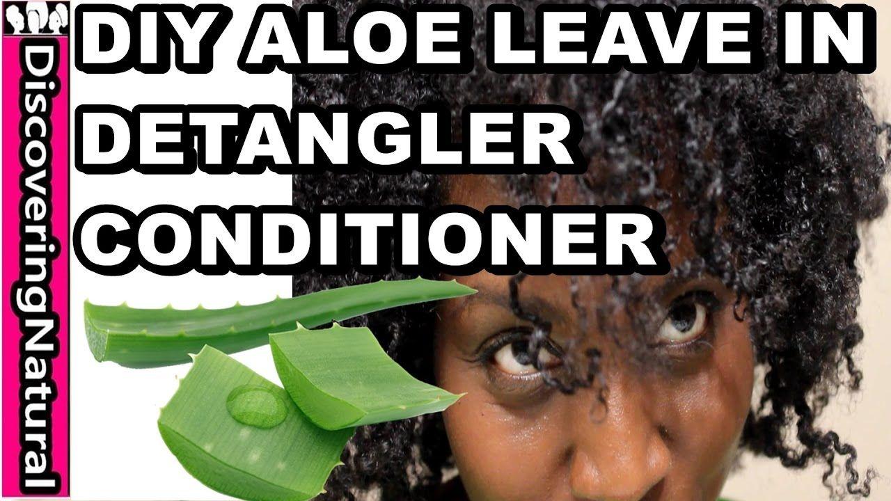 Diy aloe vera leave in conditioner and detangler 2 quick
