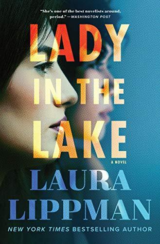 Lady In The Lake A Novel Laura Lippman 9780062390011 Amazon Com Books Novels Free Books Download New Books