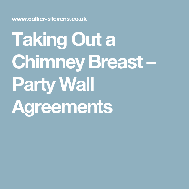 Taking Out A Chimney Breast Party Wall Agreements General Tips
