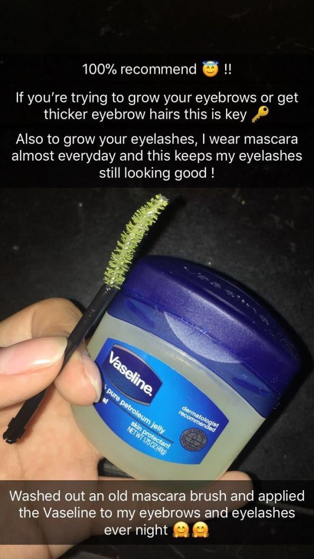 Apply Vaseline with the brush on your eyebrows and eyelashes every night