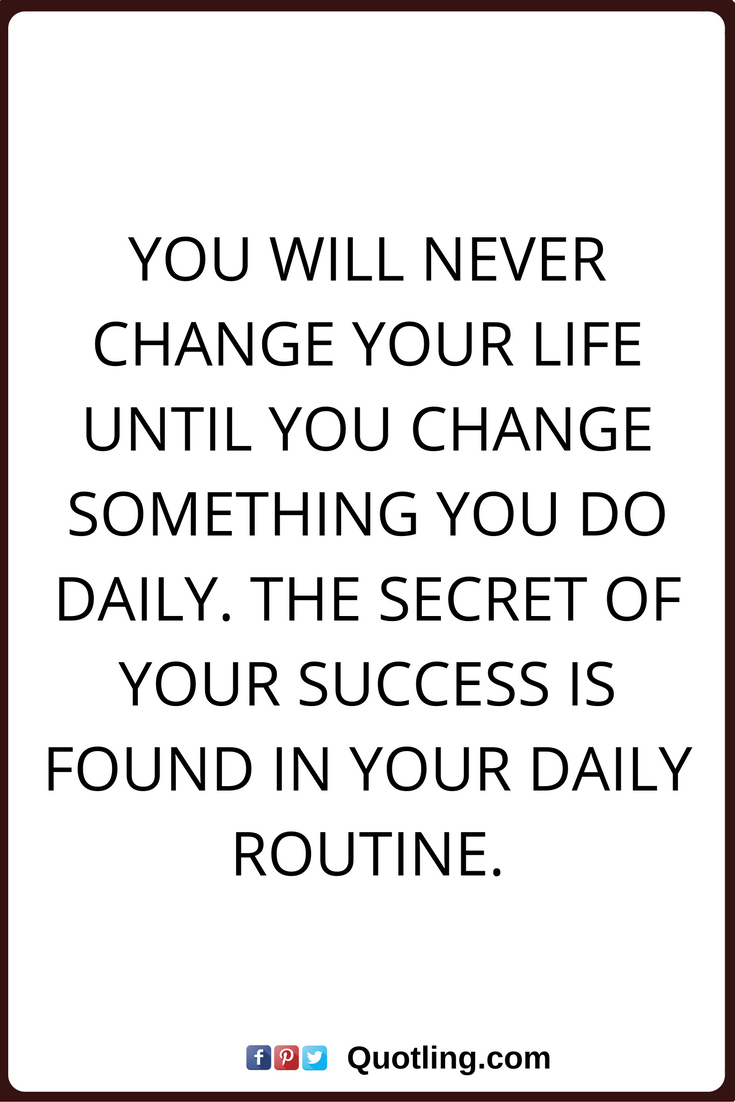 Life Change Quotes Change Quotes You Will Never Change Your Life Until You Change