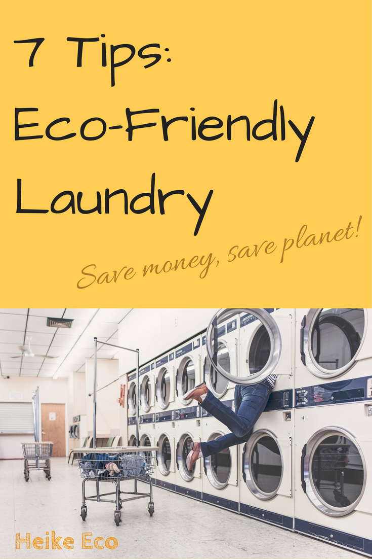 7 Tips Eco Friendly Laundry Eco Friendly Laundry Eco Friendly