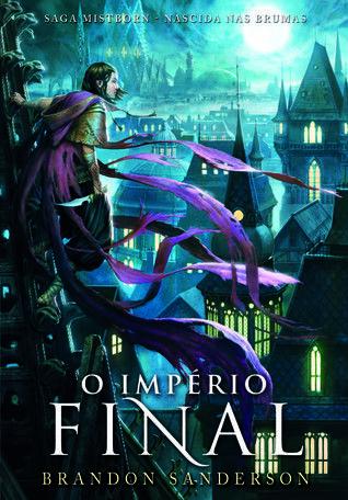 Mistborn # 1. The Final Empire. Mistborn Nascidos da Bruma - o Império Final (Portuguese edition 2014)