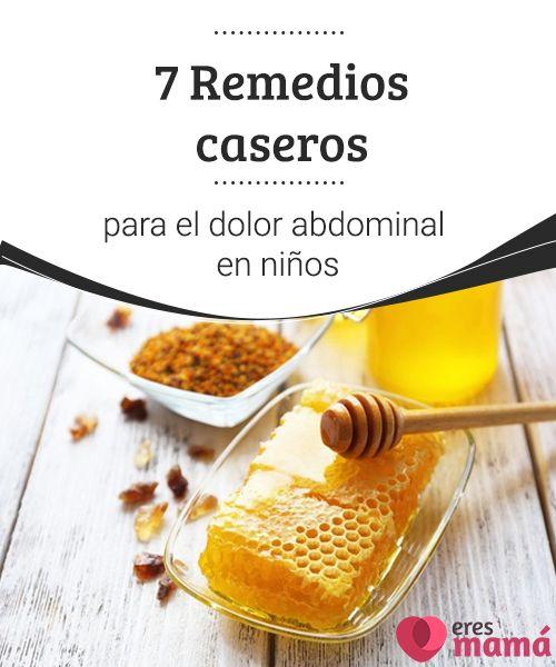 Remedios Caseros Para El Dolor De Estomago En Niños..