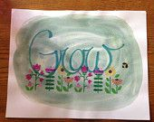 Grow Quote; Handmade 11x14
