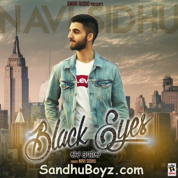 Black Eyes Navi Sidhu Punjabi Mp3 Song Download Sandhuboyz Enjoy To Listen 2017 New Punjabi Songs Lyrics Online Free Of Co Songs Mp3 Song Download Mp3 Song