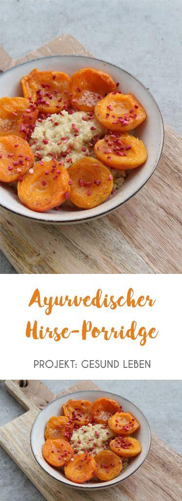 Grundrezept für ein Powerfrühstück: Ayurvedischer Frühstücksbrei / Porridge – Projekt: Gesund leben