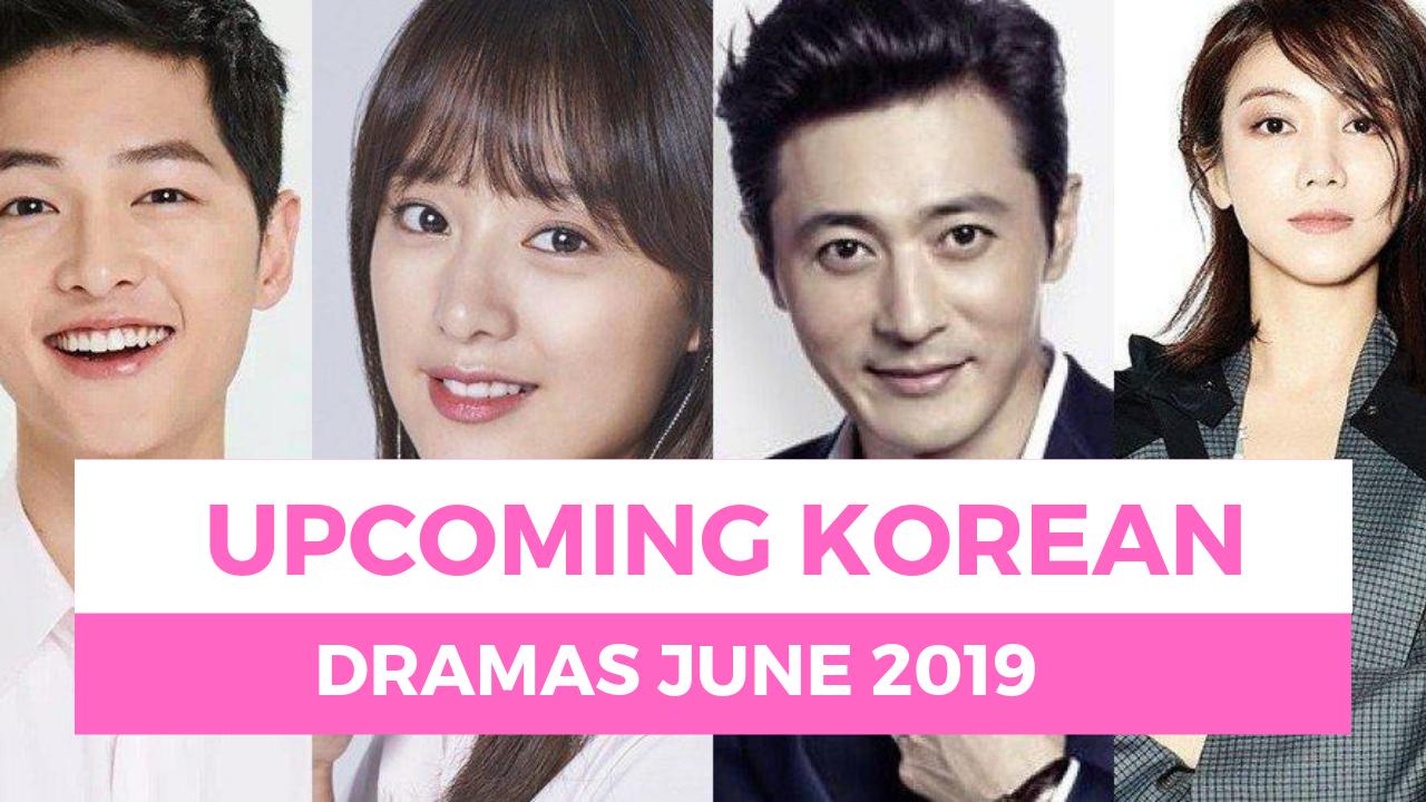 Upcoming Korean Dramas June 2019, Korean Dramas Coming in June 2019