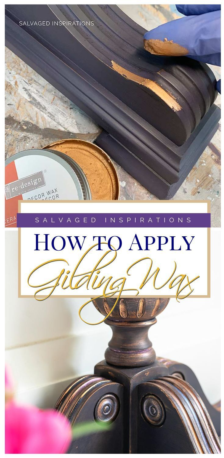 How To Apply Gilding Wax | Easy Gilding Wax Application | Salvaged Inspirations   #siblog #salvagedinspirations #paintedfurniture #furniturepainting #DIYfurniture #furniturepaintingtutorials #howto #furnitureartist #furnitureflip #salvagedfurniture #furnituremakeover #beforeandafterfurnuture