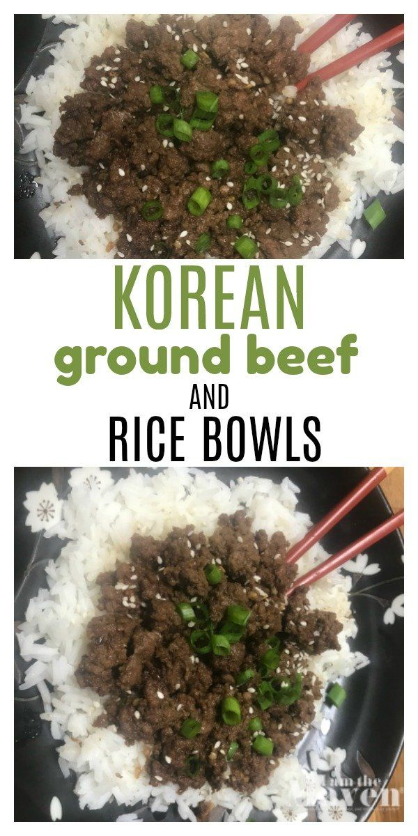 Korean Ground Beef and Rice Bowls – An easy dinner recipe!