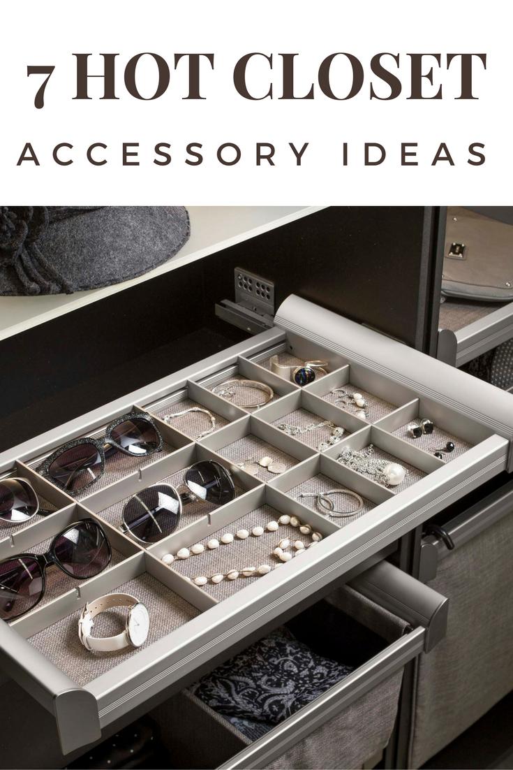 7 Hot Closet Accessory Ideas To Add Joy And Utility To Your Wardrobe Closet Organization Accessories Closet Accessories Closet Bedroom