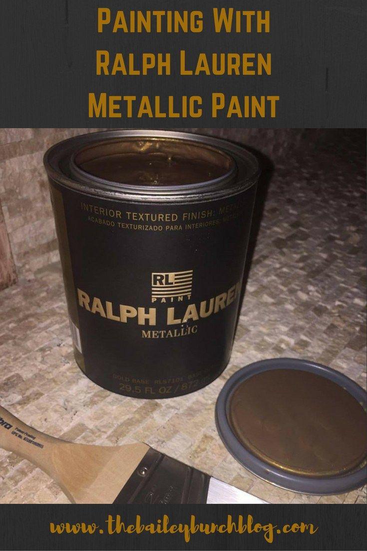 Painting With Ralph Lauren Metallic Paint The Bailey