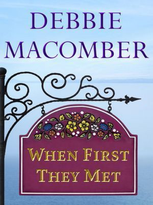 When First They Met by Debbie Macomber