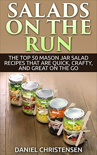 Salads on the Run: The Top 50 Mason Jar Salad Recipes That Are Quick, Crafty, and Great on the Go by Daniel Christensen http://www.amazon.com/dp/B00XV3310E/ref=cm_sw_r_pi_dp_D-Zzvb1CTX2JQ