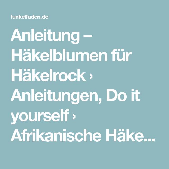 Anleitung – Häkelblumen für Häkelrock › Anleitungen, Do it yourself ...