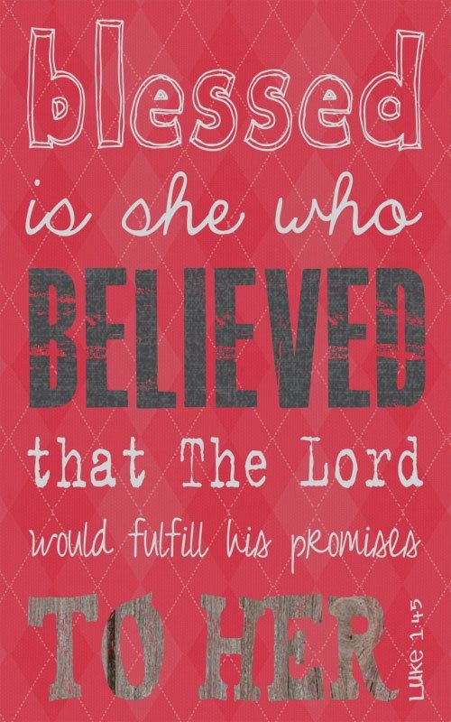 Blessed is she who believed that the Lord would fulfill His ...