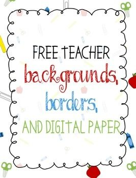 Teacher Borders, Backgrounds, and Digital Paper | Teacher