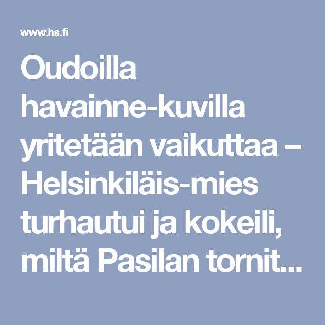 Oudoilla havainnekuvilla yritetään vaikuttaa – Helsinkiläismies turhautui ja kokeili, miltä Pasilan tornitalot näyttäisivät todellisuudessa - Kaupunki - Helsingin Sanomat