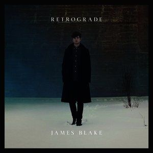 Retrograde James Blake Album Cover Retrograde James Blake James Blake Album James Blake