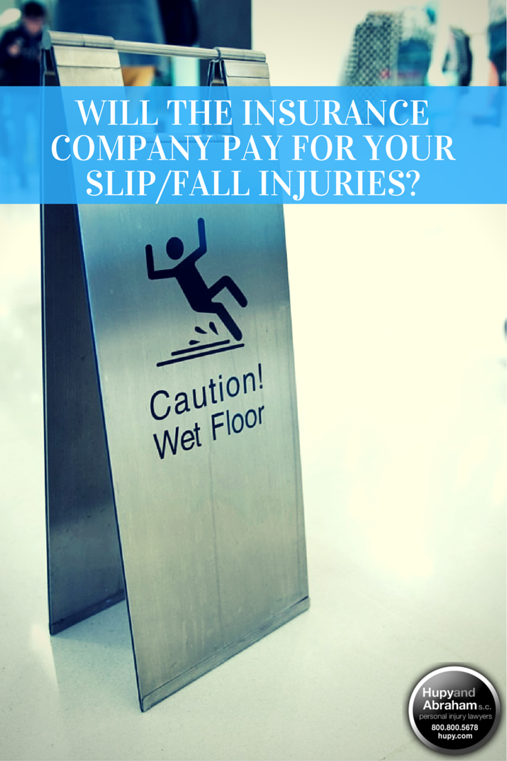 Will The Insurance Company Pay For Your Slip And Fall Injuries