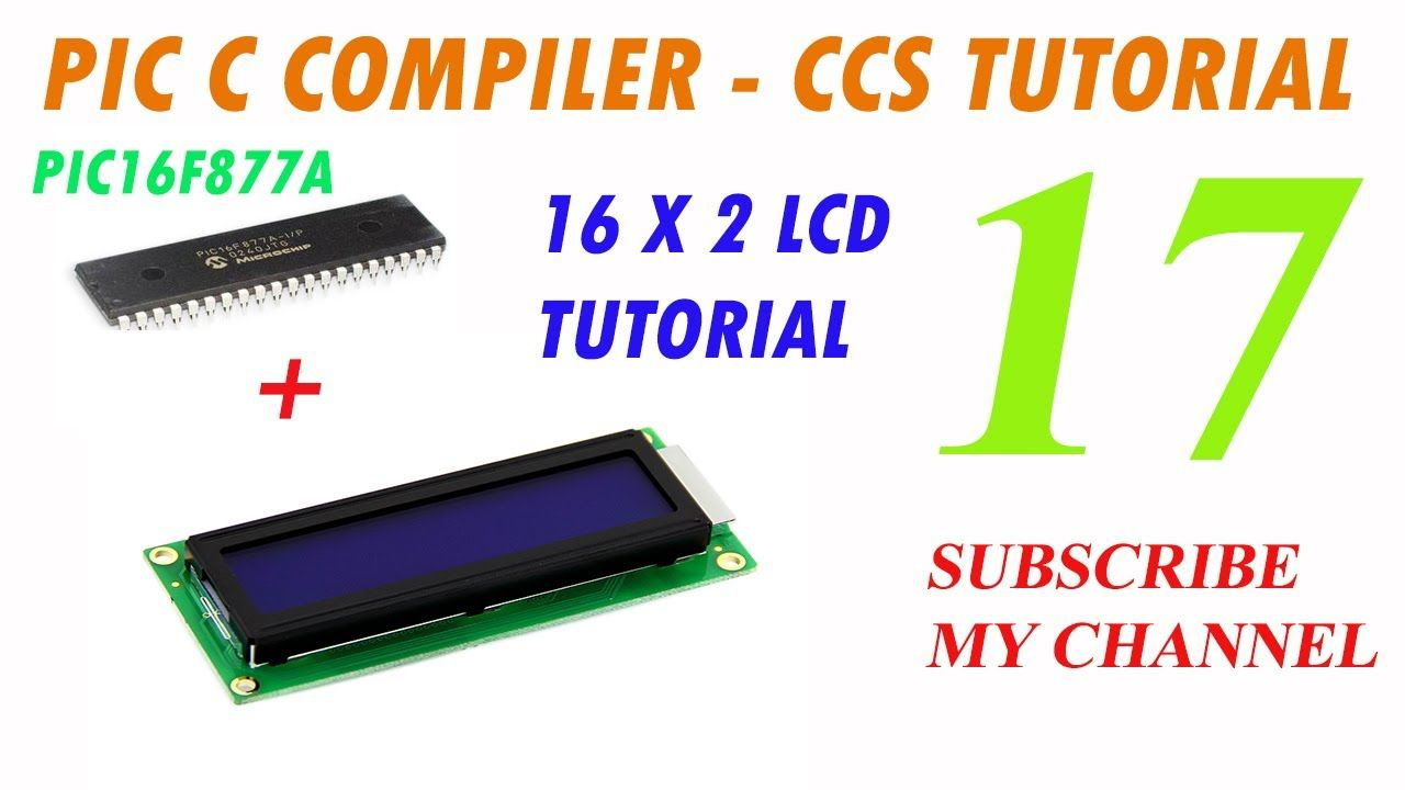 How to interface 16X2 LCD with PIC16F877A | PIC C Compiler