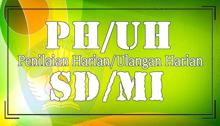 Soal Ph Uh Kelas 3 Tema 4 Subtema 4 Kurikulum 2013 Tahun 2019 Dan Jawabannya Kurikulum Pendidikan Guru