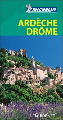 Amazon Fr Le Guide Vert Ardeche Drome Michelin Collectif Michelin Livres Ardeche Livre Guide
