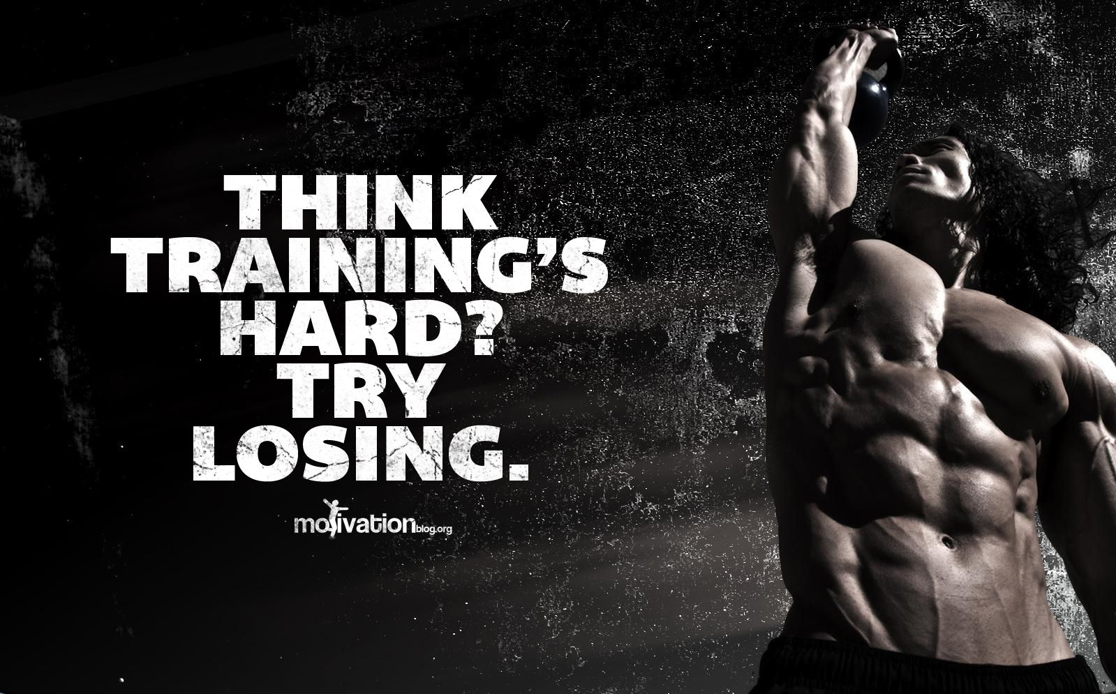 #training is hard. losing is harder | inspirational ...