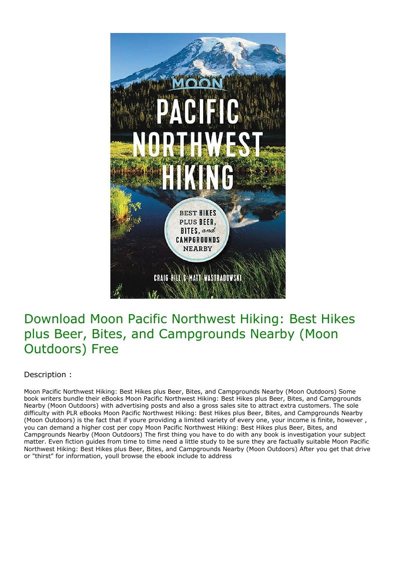 Download Moon Pacific Northwest Hiking Best Hikes Plus Beer Bites And Campgrounds Nearby Moon Outdoors Free Best Hikes Outdoor Getaways Pacific Northwest