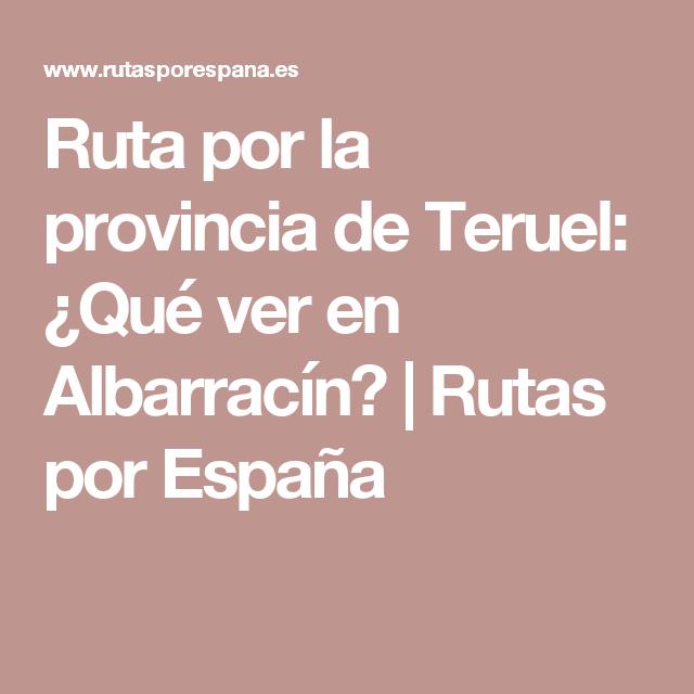Ruta por la provincia de Teruel: ¿Qué ver en Albarracín?   Rutas por España