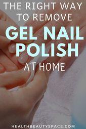 The Right Way to Remove Gel Nail Polish At Home,  #diyjewelrytosellnailpolish #Gel #Home #Nai…