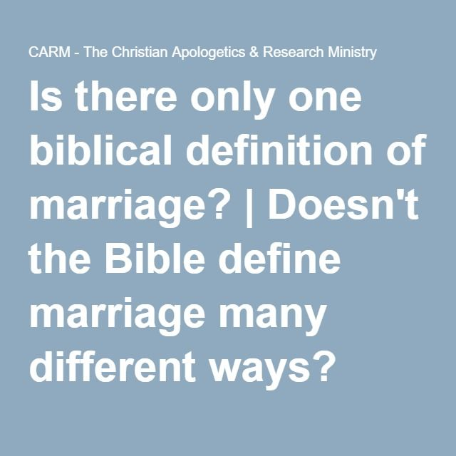Is there only one biblical definition of marriage? | Doesn't the Bible define marriage many different ways?