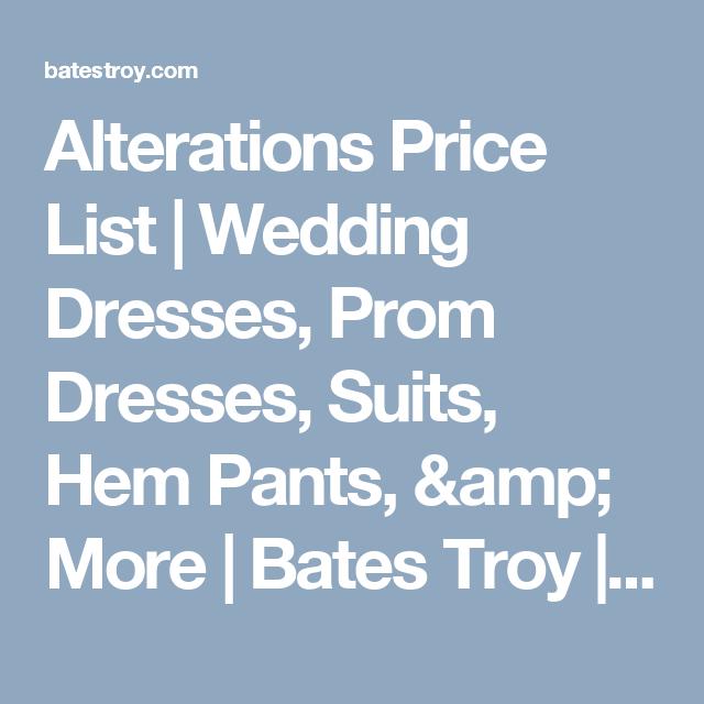 Alterations Price List Wedding Dresses Prom Dresses Suits Hem