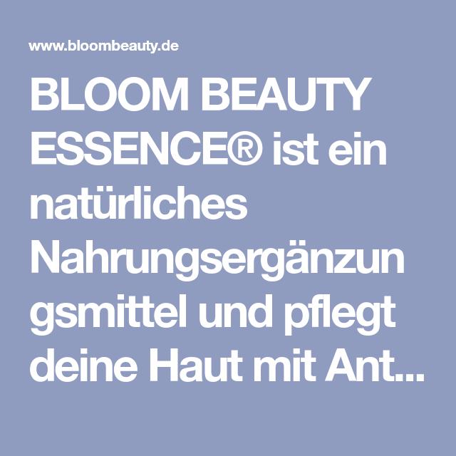 Bloom Beauty Essence Ist Ein Naturliches Nahrungserganzungsmittel Und Pfleg Vitamine Fur Die Haut Naturliche Nahrungserganzungsmittel Nahrungserganzungsmittel