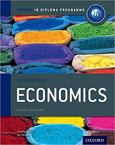 Ib economics course book 2nd edition oxford ib diploma program ib economics course book 2nd edition oxford ib diploma program international baccalaureate fandeluxe Images