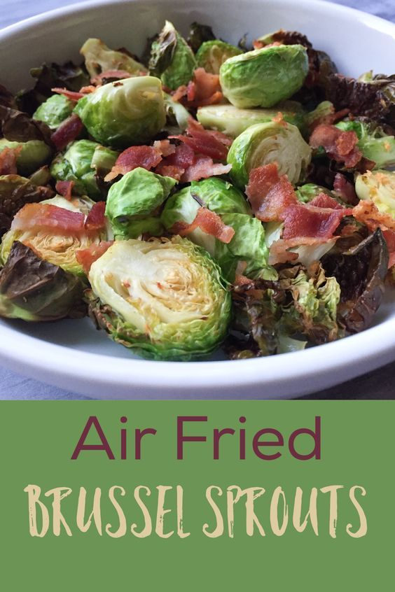 Air Fried Brussel Sprouts With Balsamic Vinegar Amp Bacon