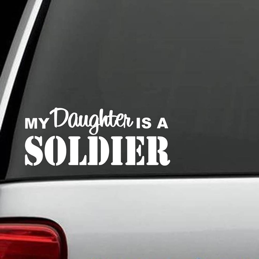 My Daughter Is A Soldier Vinyl Decal Sticker For Car Truck Suv Van Laptop Wall Vinyl Decal Stickers Vinyl Decals Car Stickers [ 1103 x 1104 Pixel ]