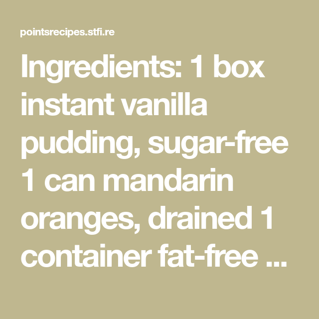 Ingredients: 1 box instant vanilla pudding, sugar-free 1 can mandarin oranges, drained 1 container fat-free Cool Whip, 8 oz l box sugar free Orange Jello Directions: Dissolve jello in 1 cup boiling water. Add 3 ice cubes to a cup and fill with cold water. Stir until dissolved and set aside for 5 minutes to […]