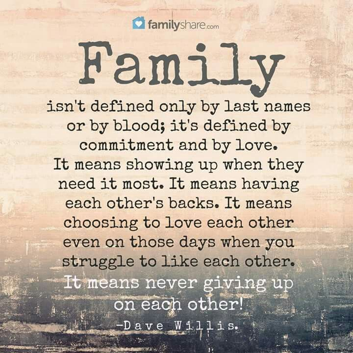 Family isn't always blood. It's those special people who