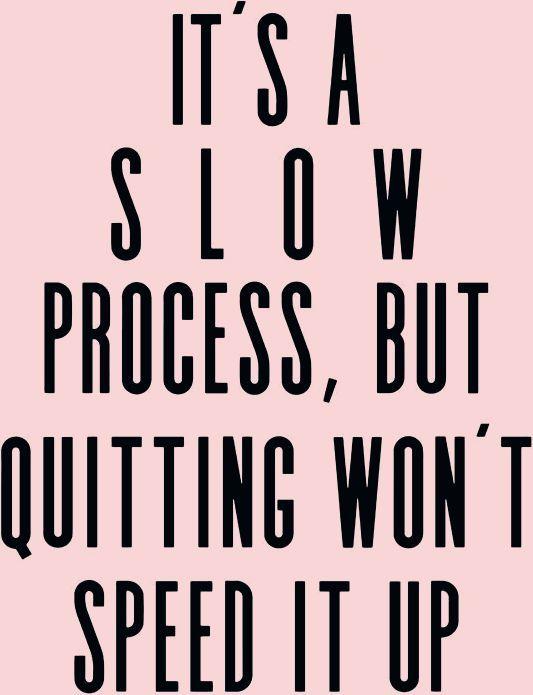 Es ist ein S L O W -Vorgang, das Beenden wird jedoch nicht beschleunigt! #beende... - Fitness motiva...