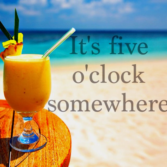 It S Five O Clock Somewhere Ocean Love Beach Words
