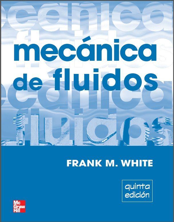 MECANICA DE FLUIDOS - WHITE 56ae994a350589a190900e3e695c1bcc