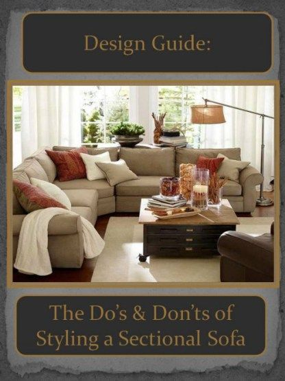 Design Guide How To Style A Sectional Sofa Family Living Rooms Brown Living Room New Living Room
